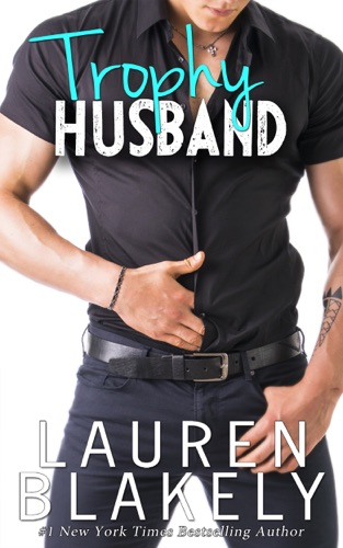 Trophy Husband - Lauren Blakely - Lauren Blakely