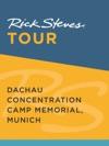 Rick Steves Tour Dachau Concentration Camp Memorial Munich