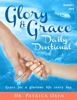 Glory & Grace Daily Devotional: Grace For A Glorious Life Every Day