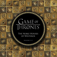 Game Of Thrones: The Noble Houses Of Westeros