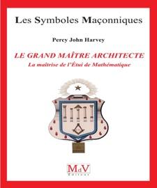 N 72 Le Grand Ma Tre Architecte La Ma Trise De L Tui De Math Matiques