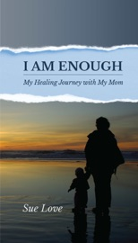 I Am Enough My Healing Journey With My Mom