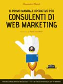 Il primo manuale operativo per consulenti di Web Marketing