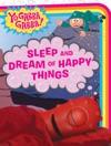 Sleep And Dream Of Happy Things