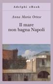 Il mare non bagna Napoli Book Cover