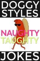 Doggy Styles Naughty Taughty Jokes