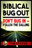 Biblical Bug Out: Don't Bug In - Follow The Calling
