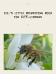 BILL'S LITTLE BEEKEEPING BOOKFOR BEE-GINNERS