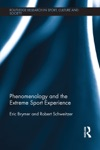 Phenomenology And The Extreme Sport Experience