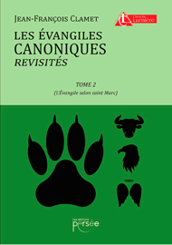Les Évangiles canoniques revisités : Tome 2 - Évangile selon Saint-Marc