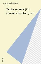 Écrits secrets (2) : Carnets de Don Juan