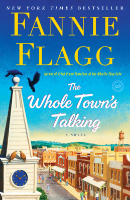Fannie Flagg - The Whole Town's Talking book