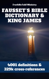 FAUSSETS BIBLE DICTIONARY AND KING JAMES BIBLE