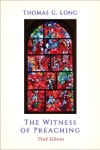 The Witness Of Preaching Third Edition