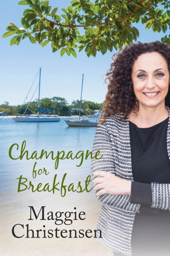 Maggie Christensen - Champagne for Breakfast