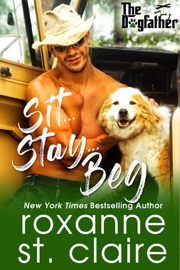 Sit…Stay…Beg - Roxanne St. Claire book summary