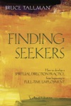 Finding Seekers How To Develop A Spiritual Direction Practice From Beginning To Full-Time Employment