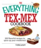 The Everything Tex-Mex Cookbook