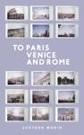 To Paris, Venice and Rome