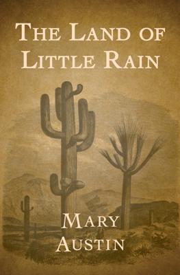 The Land of Little Rain - Mary Austin book