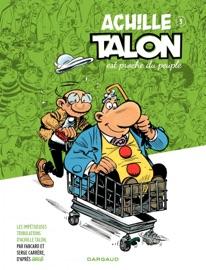 ACHILLE TALON (LES IMPéTUEUSES TRIBULATIONS D) - TOME 3 - ACHILLE TALON EST PROCHE DU PEUPLE