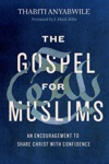 The Gospel For Muslims