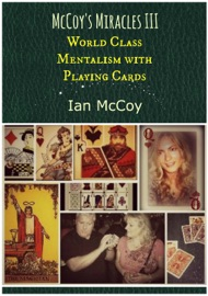 Mccoy S Miracles Iii World Class Mentalism With Playing Cards