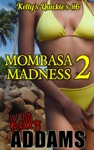 Mombasa Madness 2 Kellys Quickies 6