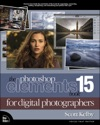 The Photoshop Elements 15 Book For Digital Photographers 1e