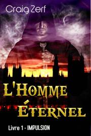 L'Homme Éternel - Livre 1: Impulsion