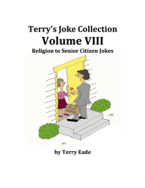 Terry's Joke Collection Volume Eight: Religion to Senior Citizen Jokes