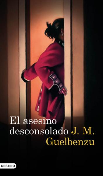 El asesino desconsolado by J. M. Guelbenzu