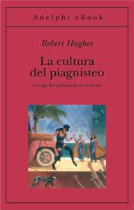 La cultura del piagnisteo Copertina del libro