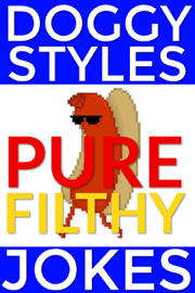 Doggy Styles Pure Filthy Jokes