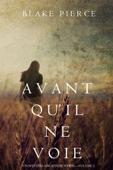 Avant qu'il ne voie (Un mystère Mackenzie White – Volume 2)