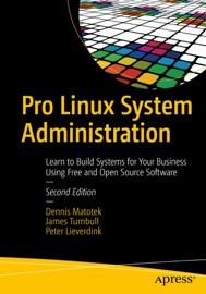 Pro Linux System Administration - Dennis Matotek, James Turnbull & Peter Lieverdink
