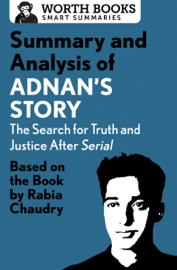 Summary and Analysis of Adnan's Story: The Search for Truth and Justice After Serial