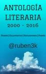Antologa Literaria 2000-2016 Ruben3k