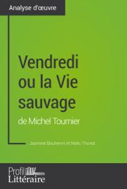 Vendredi ou la Vie sauvage de Michel Tournier (Analyse approfondie)