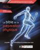 La Bible de la préparation physique - 1re édition - Didier Reiss & Pascal Prévost