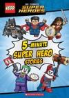 5-Minute Super Hero Stories LEGO DC Super Heroes
