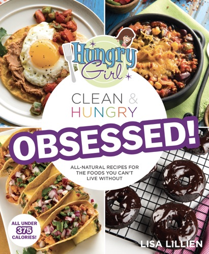 Lisa Lillien - Hungry Girl Clean & Hungry OBSESSED!