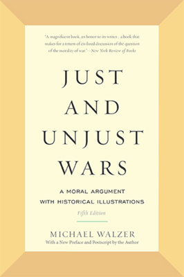 Just and Unjust Wars - Michael Walzer book