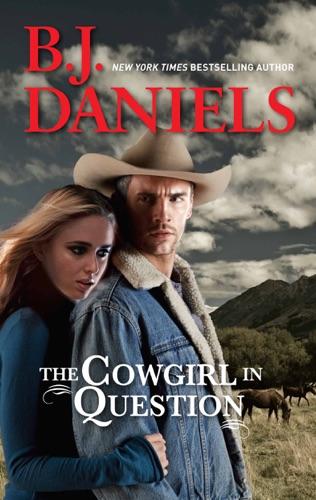B.J. Daniels - The Cowgirl in Question