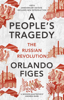 A People's Tragedy - Orlando Figes