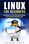 Linux For Beginners Introduction To Linux Operating System And Essential Command Lines
