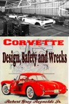 Chevrolet Corvette Design Safety And Wrecks