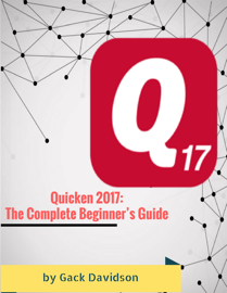 Quicken 2017: The Complete Beginner's Guide
