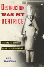 Destruction Was My Beatrice
