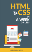 HTML & CSS In A Week ...Or Less